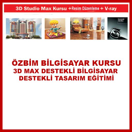 3D Max Uygulamalı Bilgisayar Destekli Tasarım Kursu